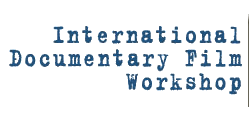 International Documentary Film Workshop